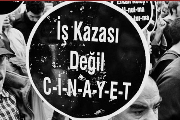 İŞ KAZASI DEĞİL CİNAYET